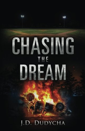 Chasing the Dream: A Sports Thriller