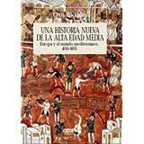 Una historia nueva de la Alta Edad Media: Europa y el mundo mediterráneo, 400-800 (Serie Mayor (critica))