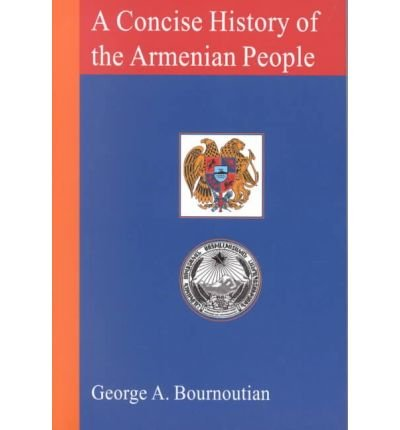 A Concise History of the Armenian People: From Ancient...