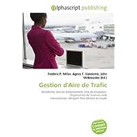 Gestion d'Aire de Trafic: Aérodrome, Aire de stationnement, Voie de circulation, Organisation de l'aviation civile...