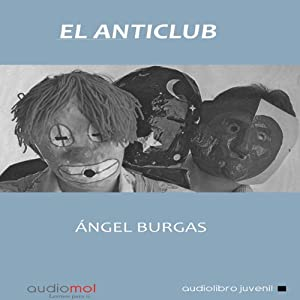 El anticlub [The Anticlub] | [Angel Burgas]