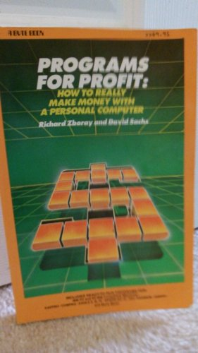 Programmes Profit: How to Really Make Money with a Personal Computer (A Byte book) PDF