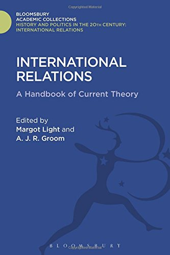 International Relations: A Handbook of Current Theory (History and Politics of the 20th Century: Bloomsbury Academic)