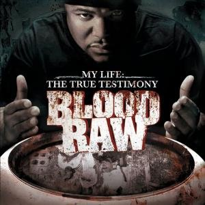 BLOOD RAW - MY LIFE THE TRUE TESTIMONY - LP