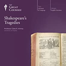 Shakespeare's Tragedies  by The Great Courses Narrated by Professor Clare R. Kinney