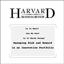 Is It Real? Can We Win? Is It Worth Doing? Managing Risk and Reward in an Innovation Portfolio (Harvard Business Review) Periodical by George Day Narrated by Todd Mundt