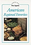 American Regional Favorites (Cooking With Bon Appetit) (0895351692) by Bon Appetit
