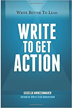 Write To Get Action (Write Better To Lead) (Volume 2)