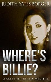 Where's Billie? (A Skeeter Hughes, News Reporter, Mystery Book 1)