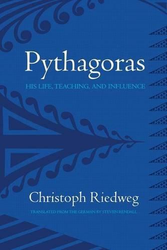 Pythagoras: His Life, Teaching, and Influence