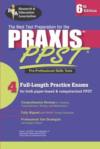 PRAXIS I PPST (REA) - Pre-Professional Skills Test Prep (PRAXIS Teacher Certification Test Prep)