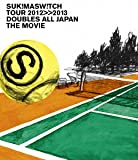"スキマスイッチTOUR 2012-2013""Doubles All Japan"