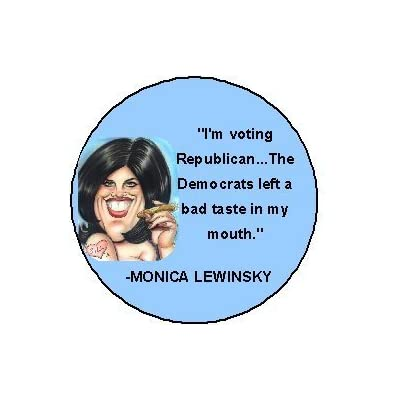 "Amazon.com: Monica Lewinsky ""I'm voting Republican  the Democrats"