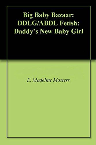 big-baby-bazaar-ddlg-abdl-fetish-daddys-new-baby-girl