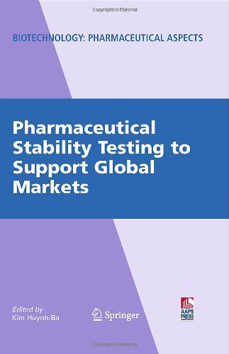 Pharmaceutical Stability Testing to Support Global Markets (Biotechnology: Pharmaceutical Aspects)