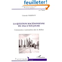 La question Macédonienne de 1944 à nos jours : Communisme et nationalisme dans les Balkans