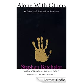 Alone with Others: An Existential Approach to Buddhism