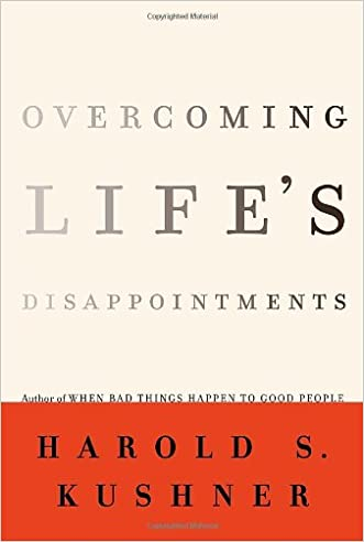 Overcoming Life's Disappointments written by Harold S. Kushner