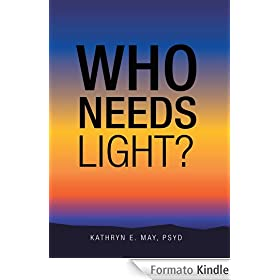 Who Needs Light? (English Edition)