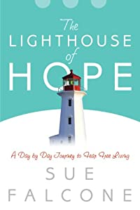 Lighthouse Of Hope - A Day By Day Journey For Fear-free Living by Sue Falcone ebook deal