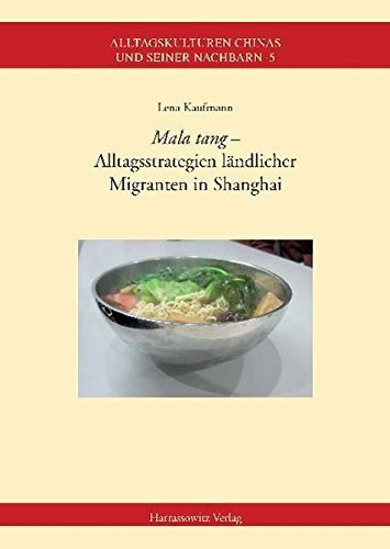 mala-tang-alltagsstrategien-landlicher-migranten-in-shanghai-alltagskulturen-chinas-und-seiner-nachb