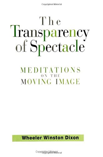 The Transparency of Spectacle: Meditations on the Moving...