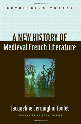 A New History of Medieval French Literature (Rethinking Theory)