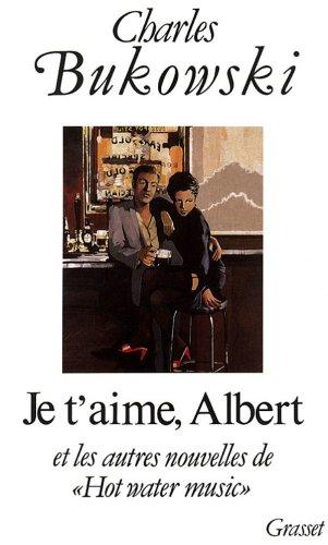 Bukowski Charles - Je T'aime Albert