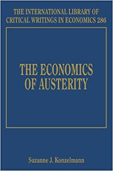 The Economics Of Austerity (International Library Of Critical Writings In Economics)