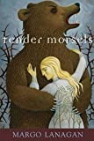 Tender Morsels (1741147964) by Lanagan, Margo