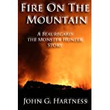 Fire on the Mountain: A Beauregard the Monster Hunter Short Story ~ John G. Hartness