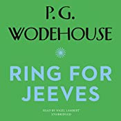 Ring for Jeeves: The Jeeves and Wooster Series | P. G. Wodehouse