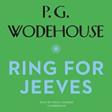Ring for Jeeves: The Jeeves and Wooster Series Audiobook by P. G. Wodehouse Narrated by Nigel Lambert
