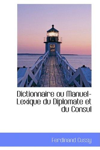 Dictionnaire ou Manuel-Lexique du Diplomate et du Consul