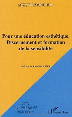 Pour une éducation esthétique : Discernement et formation de la sensibilité