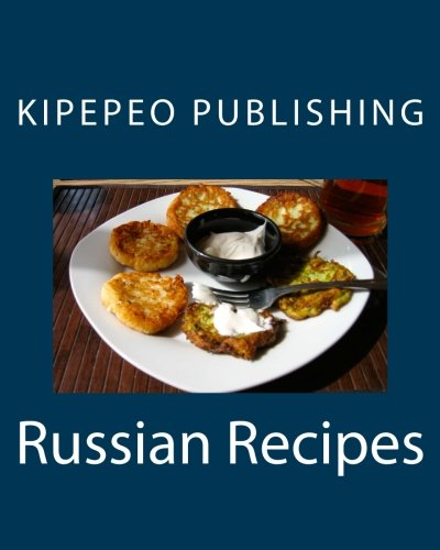 Russian Recipes by Kipepeo Publishing