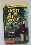 img - for Flight of the White Wolf (An Apple Paperback) book / textbook / text book