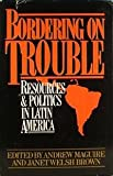 img - for Bordering on Trouble Resources and Politics in Latin America book / textbook / text book