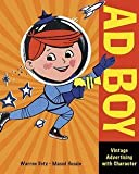 img - for Ad Boy : Vintage Advertising with Character (Paperback)--by Warren Dotz [2009 Edition] book / textbook / text book
