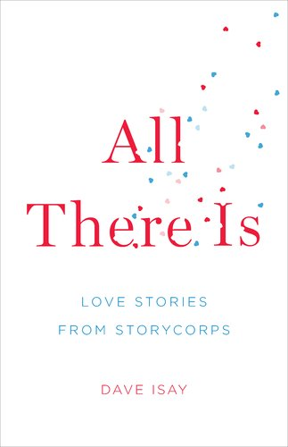 Image for All There Is: Love Stories from StoryCorps