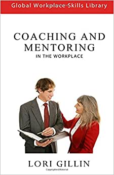 Coaching And Mentoring: In The Workplace (Global Workplace Skills Library)