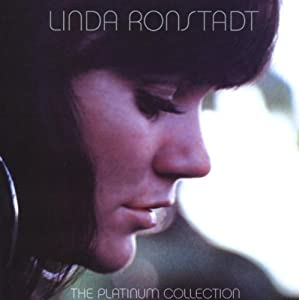 The Platinum Collection : Linda Ronstadt