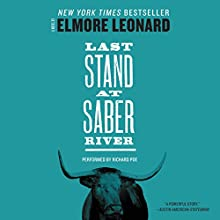 Last Stand at Saber River | Livre audio Auteur(s) : Elmore Leonard Narrateur(s) : Richard Poe