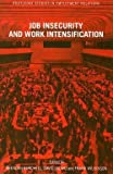 img - for Job Insecurity and Work Intensification (Paperback)--by David Lapido [2001 Edition] book / textbook / text book