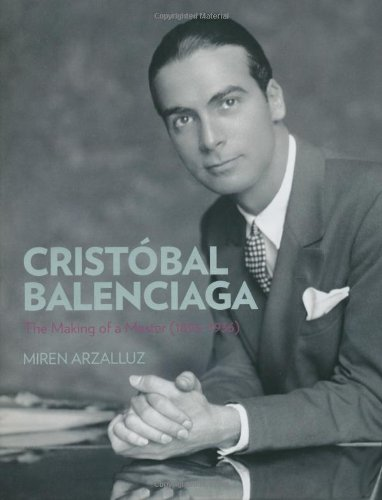 Cristobal Balenciaga: The Making of a Master (1895-1936)