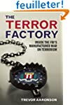 The Terror Factory: Inside the FBI's...