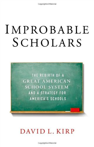 Improbable Scholars: The Rebirth Of A Great American School System And A Strategy For America