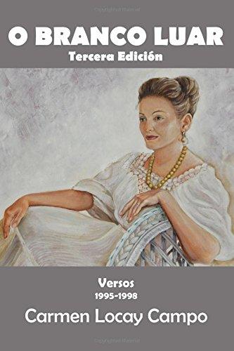 O Branco Luar: Versos de Carmen Locay Campo