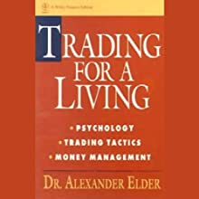 Trading for a Living: Psychology, Trading Tactics, Money Management Audiobook by Alexander Elder Narrated by Richard Davison