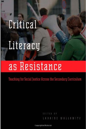 Critical Literacy as Resistance: Teaching for Social Justice Across the Secondary Curriculum (Counterpoints)